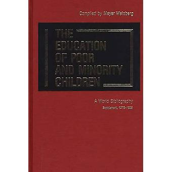 The Education of Poor and Minority Children A World Bibliography Supplement 19791985 by Weinberg & Meyer