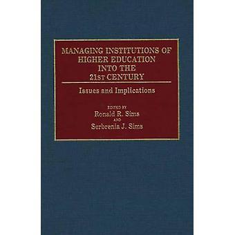Verwaltung von Institutionen der höheren Bildung in das 21. Jahrhundert Probleme und Auswirkungen von Sims & Ronald R.