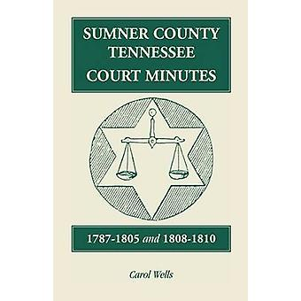 Sumner County Tennessee Court minuten 17871805 en 18081810 door Wells & Carol