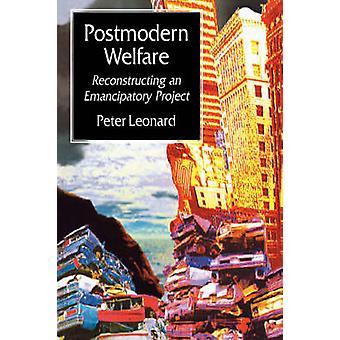 Postmoderna Welfare ricostruire un progetto di emancipazione da Leonard & Peter
