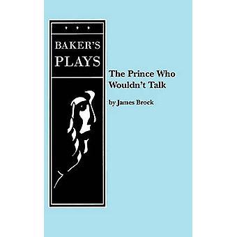 The Prince Who zou niet praten door Brock & James & PH. D.