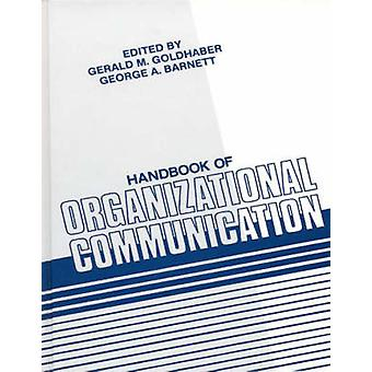 Handbook of Organizational Communication by Goldhaber & Gerald M.