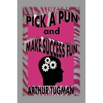 Plocka en Pun och gör framgång roligt av Tugman & Arthur