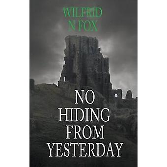 NO HIDING From Yesterday by Fox & Wilfrid N