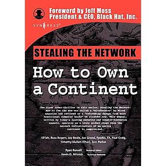 Stealing the Network How to Own a Continent by Rogers & Russ