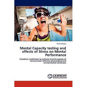 Prove di capacità mentale e gli effetti dello Stress sulle prestazioni mentali di Srikaew & Twin