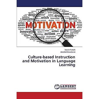 Culturebased Instruction and Motivation in Language Learning by Fattahi Nasrin