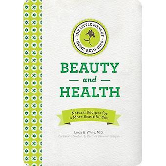Den lilla boken av huskurer-skönhet och hälsa-naturliga recept