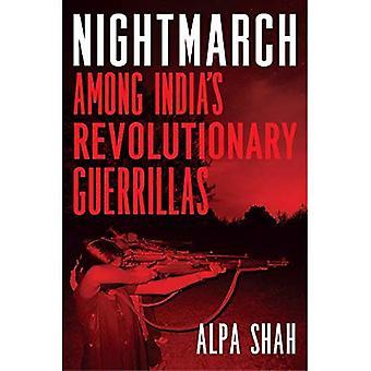 Nightmarch: Bland Indiens revolutionerande gerillan