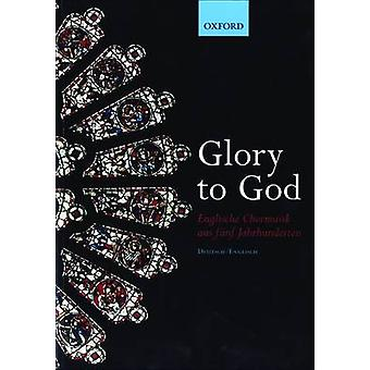 Glory to God (Englische Chormusik aus Funf Jahrhunderten) - 978019335