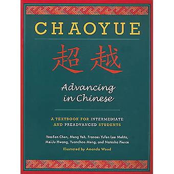 Chaoyue - Advancing in Chinese - A Textbook for Intermediate and Pre-Ad