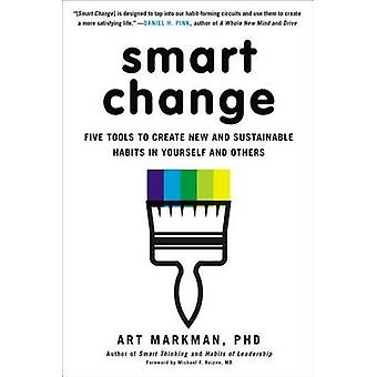 Smart Change - Five Tools to Create New and Sustainable Habits in Your