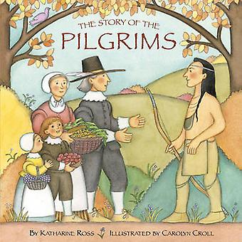 The Story of the Pilgrims by K. Ross - C. Croll - 9780679852926 Book