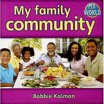 My Family Community by Bobbie Kalman - 9780778794851 Book