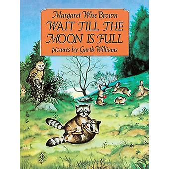 Wait Till the Moon Is Full by Margaret Wise Brown - 9780833548580 Book
