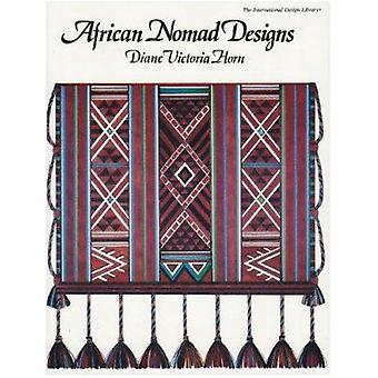 African Nomad Designs by Diane Victoria Horn - 9780880451161 Book
