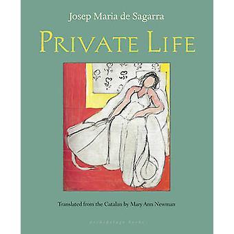 Private Life by Josep Maria De Sagarra - Mary Ann Newman - 9780914671
