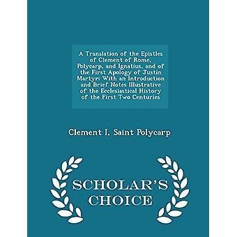 A Translation of the Epistles of Clement of Rome - Polycarp - and Ign