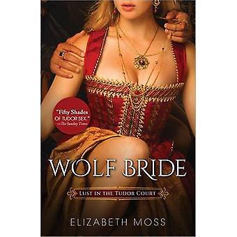 Wolf Bride by Elizabeth Moss - 9781492613824 Book