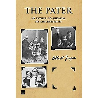 The Pater by Elliot Jager - 9781592643721 Book
