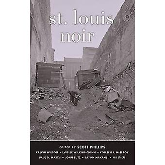 St. Louis Noir by Scott Phillips - 9781617752988 Book
