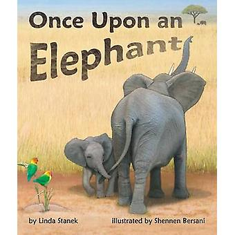 Once Upon an Elephant by Linda Stanek - Shennen Bersani - 97816285573