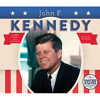 John F. Kennedy by Megan M Gunderson - 9781680781052 Book