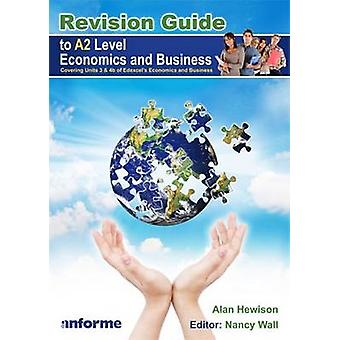 Revision Guide to A2 Level Economics and Business by Alan Hewison - N
