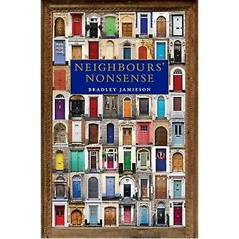 Neighbours' Nonsense by Bradley Jamieson - 9781941634226 Book