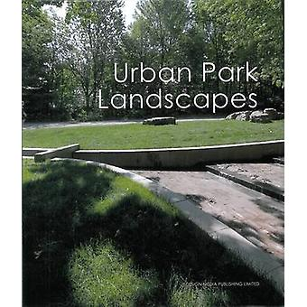 Urban Park Landscapes by Sophia Song - 9789881506986 Book