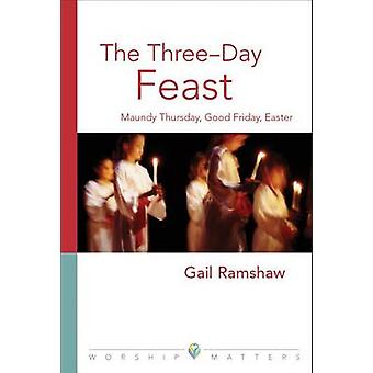 The Three-Day Feast by Gail Ramshaw - G Ramshaw - 9780806651156 Book
