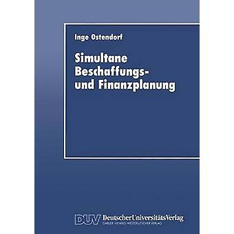 Simultane Beschaffungs und Finanzplanung por Ostendorf & Inge
