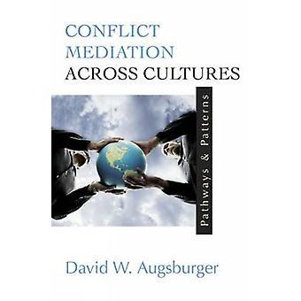 Konflikten medling mellan kulturer - vägar och mönster av David W.