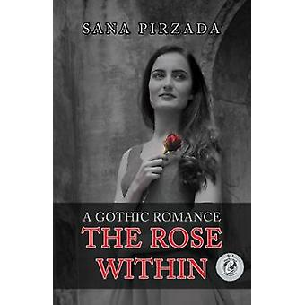 The Rose Within by Sana Pirzada - 9781788235143 Book