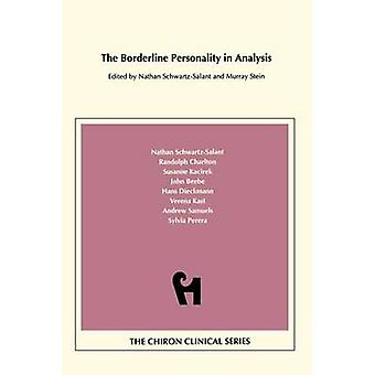 The Borderline Personality in Analysis Chiron Clinical Series by Schwartz & Salant Nathan