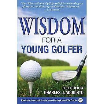 Wisdom for a Young Golfer by Acquisto & Charles J.