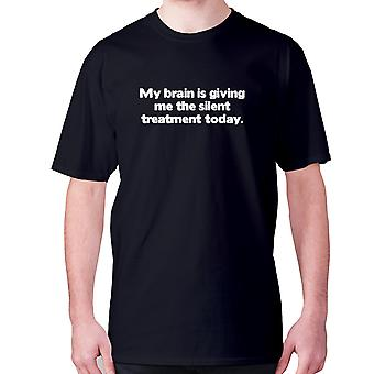 Mens funny t-shirt slogan tee novelty humour hilarious -  My brain is giving me the silent treatment today
