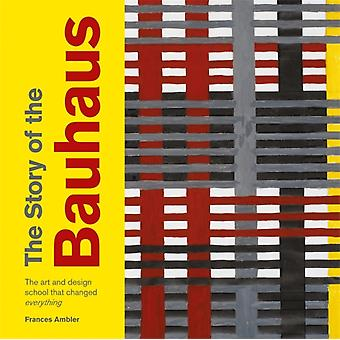 Story of the Bauhaus by Frances Ambler