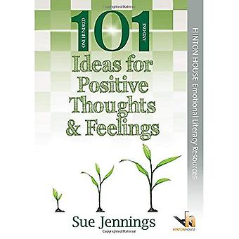 101 Ideas for Positive Thoughts & Feelings (101 Activities & Ideas)