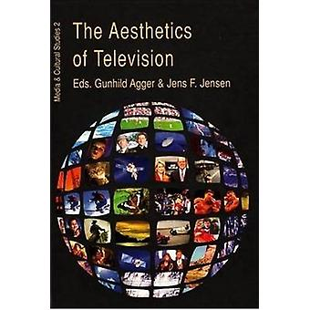 The Aesthetics of Television by Gunhild Agger - Jens F. Jensen - 9788