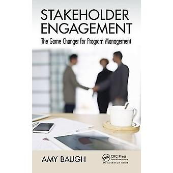 Stakeholder Engagement  The Game Changer for Program Management by Baugh & Amy