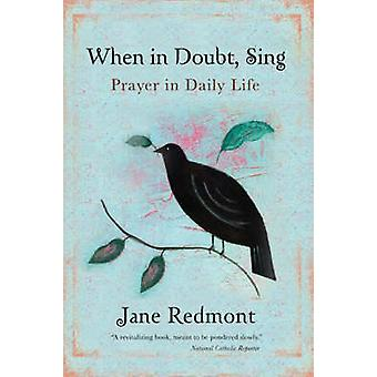 When in Doubt Sing Prayer in Daily Life by Redmont & Jane