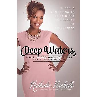 Deep Waters Trusting God When Your Feet Cant Touch Bottom by Michelle & Nathalie