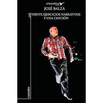 Veinte Ejercicios Narrativos y Una Cancion by Balza & Jose
