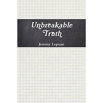Unbreakable Truth by Lepone & Jeremy