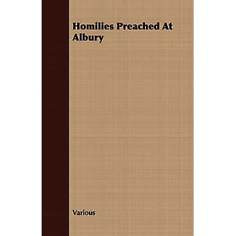 Homilies Preached At Albury by Various
