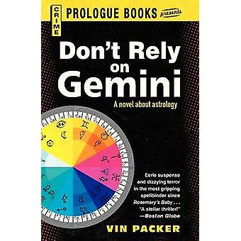 Dont Rely on Gemini by Packer & Vin
