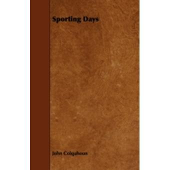 Sporting Days by Colquhoun & John