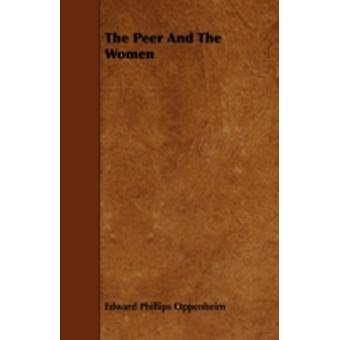 The Peer And The Women by Oppenheim & Edward Phillips