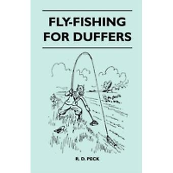 FlyFishing For Duffers by Peck & R. D.